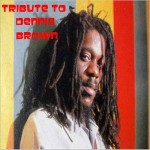 TRIBUTE TO DENNIS BROWN
