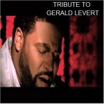 TRIBUTE TO GERALD LEVERT