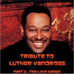 TRIBUTE TO LUTHER VANDROSS CD2