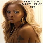 TRIBUTE TO MARY J BLIGE PT2
