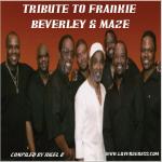 TRIBUTE TO FRANKIE BEVERLEY & MAZE